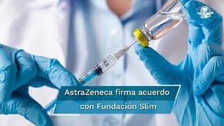 AstraZeneca firmó un acuerdo con la Fundación Slim para producir entre 150 y 250 millones de vacunas destinadas a toda Latinoamérica con excepción de Brasil, que  se van a distribuir equitativamente entre los países a solicitud de los gobiernos