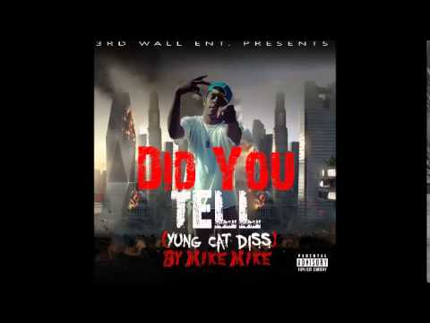 """Did You Tell?"" ((Yung Cat Diss)) By Mike Mike"