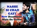NASHE SI CHAD GAYI | BEFIKRE | COVER | IN NEW HEARTBEATS STYLE ON GUITAR | AMAAN SHAH