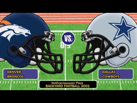 Game 9 of Backyard Football 2002 | Dallas Cowboys VS Denver Broncos