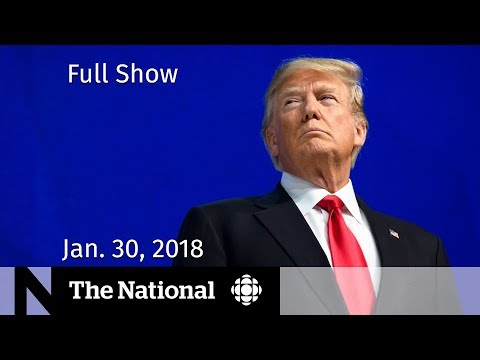 The National for Tuesday January 30, 2018 - Trump's State of the Union Address