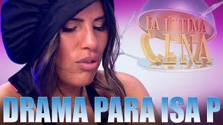 El gran DRAMA de Isa Pantoja en LA ÚLTIMA CENA