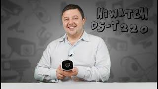 Обзор новой уличной TVI камеры Hiwatch DS-T220, что нового и в чем отличие от DS-T200