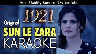 Sun Le Zara (1921) - KARAOKE With Lyrics | Zareen Khan | Arnab Dutta | BasserMusic