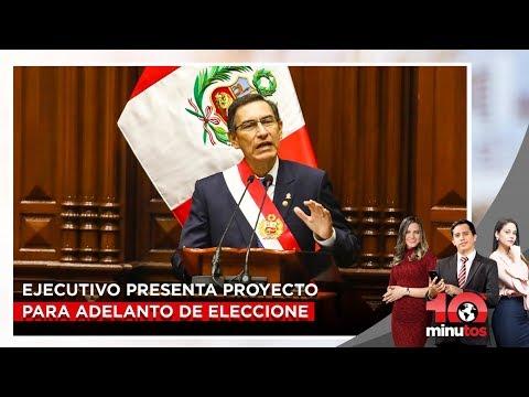 Ejecutivo presenta hoy proyecto para adelanto de elecciones - 10 minutos Edición Tarde