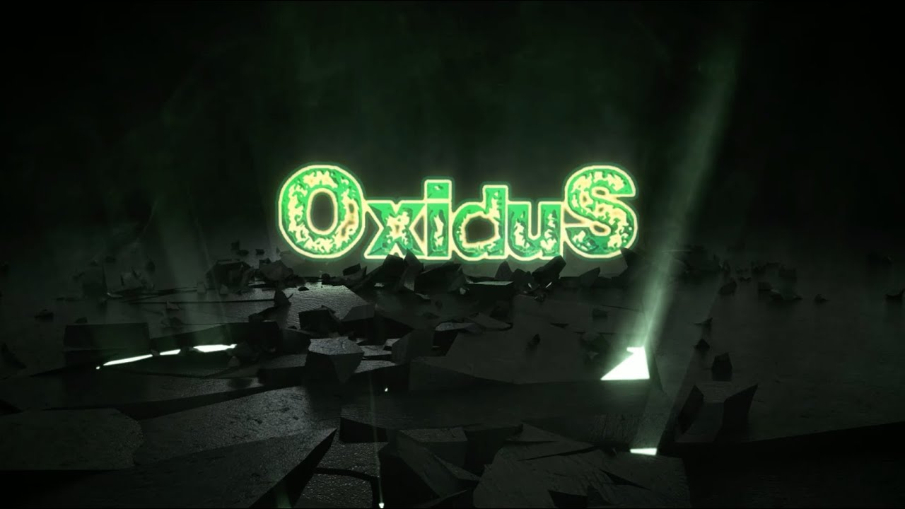 """🎬 Nueva Cabecera. """"OXIDUS"""""""