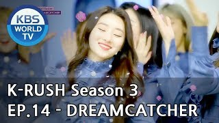 Today's GUEST : DREAMCATCHER! [KBS World Idol Show K-RUSH3 2018.06.15]