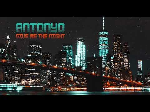 Antonyo  Give me the night