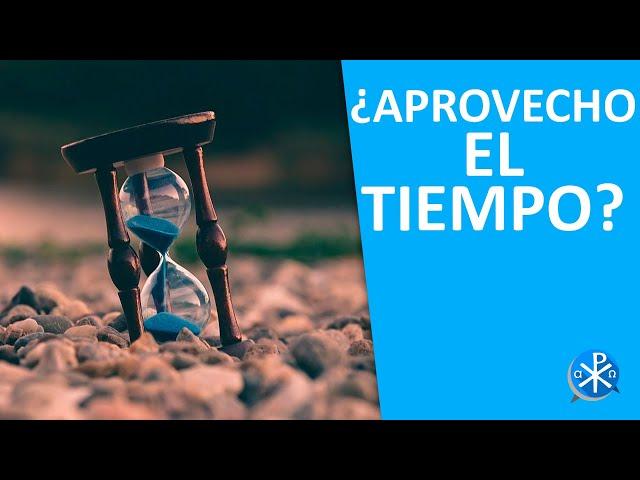 ¿Aprovecho el tiempo?   Perseverancia - P. Gustavo Lombardo
