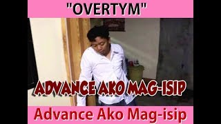 Overtym (Advance Ako Mag-isip)