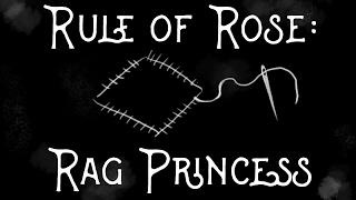 Rule of Rose: Rag Princess