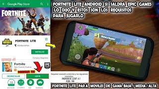FORTNITE LITE ANDROID SALDRA EPIC GAMES SAID IT AND ARE THESE REQUIREMENTS WILL BE REAL?