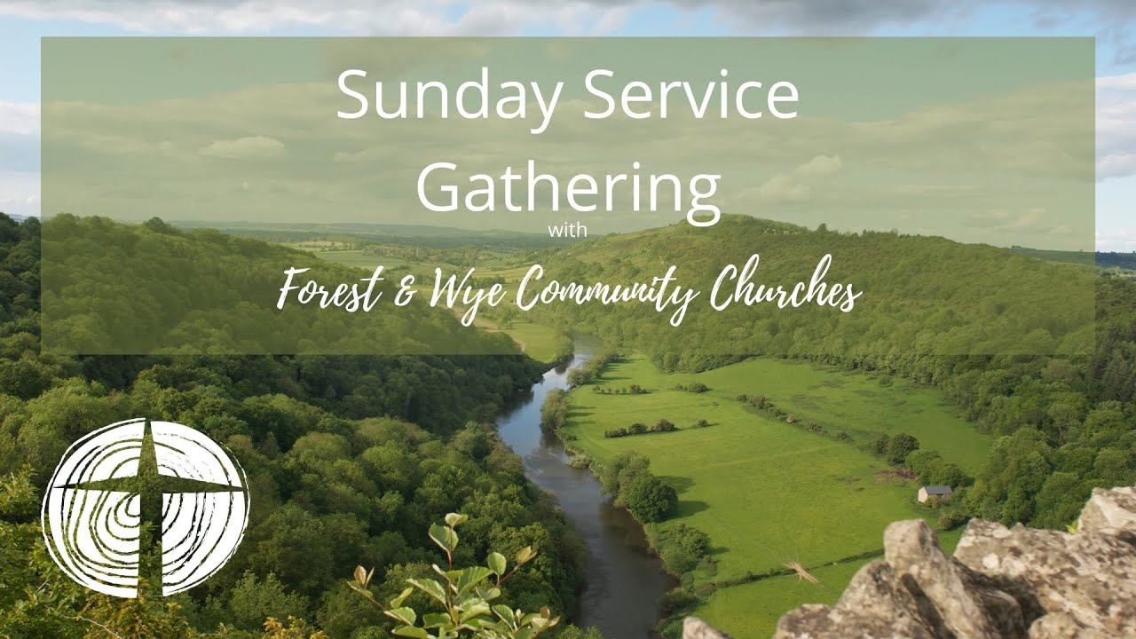 Forest and Wye Community Churches LIVE Service Gathering 5th September 2021