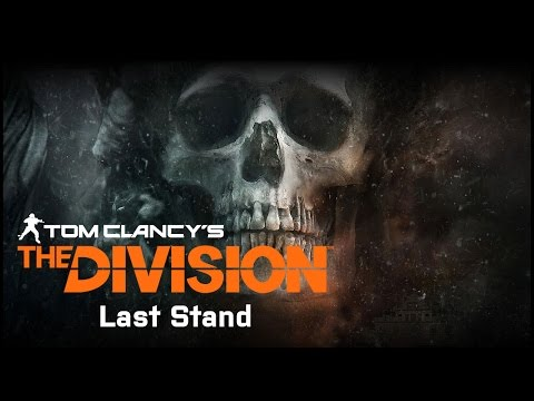 The Division - Last Stand DLC (Gameplay)