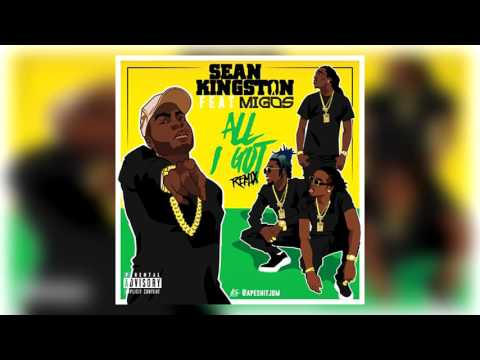 Migos x Sean Kingston  All I Got