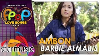 Barbie Almalbis - Ambon (Official Music Video)