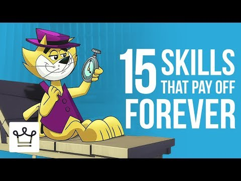 15 SKILLS That Will Pay Off Forever