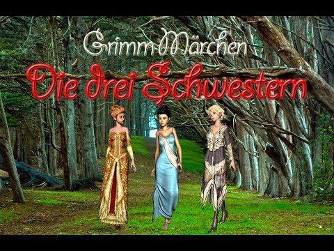 Die drei Schwestern - Grimm Märchen zum Hören NEU VERTONT