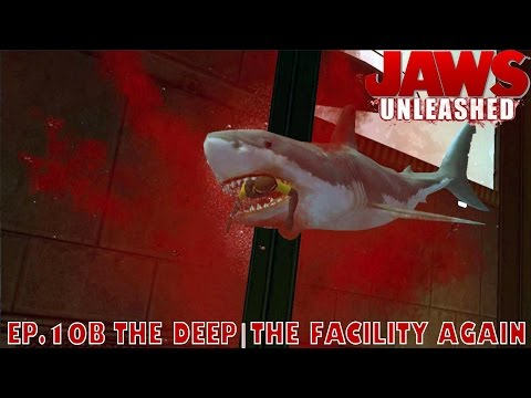 Let's Play Jaws Unleashed Ep.10b THE DEEP|THE FACILITY AGAIN