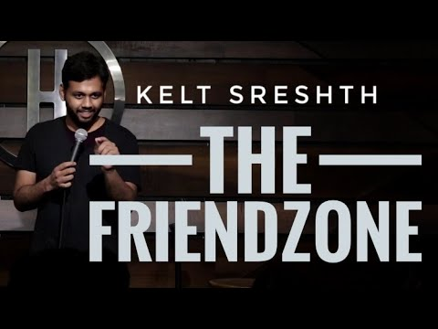 Friendzone | stand-up comedy by Kjeld Sreshth
