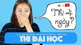 Con gái Hàn Quốc nói gì về Thi Đại Học Việt Nam? | Khoa Tieng Viet