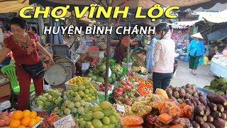 SÀI GÒN #50: Chợ Vĩnh Lộc (Huyện Bình Chánh) rất nhiều hải sản và trái cây tươi ngon