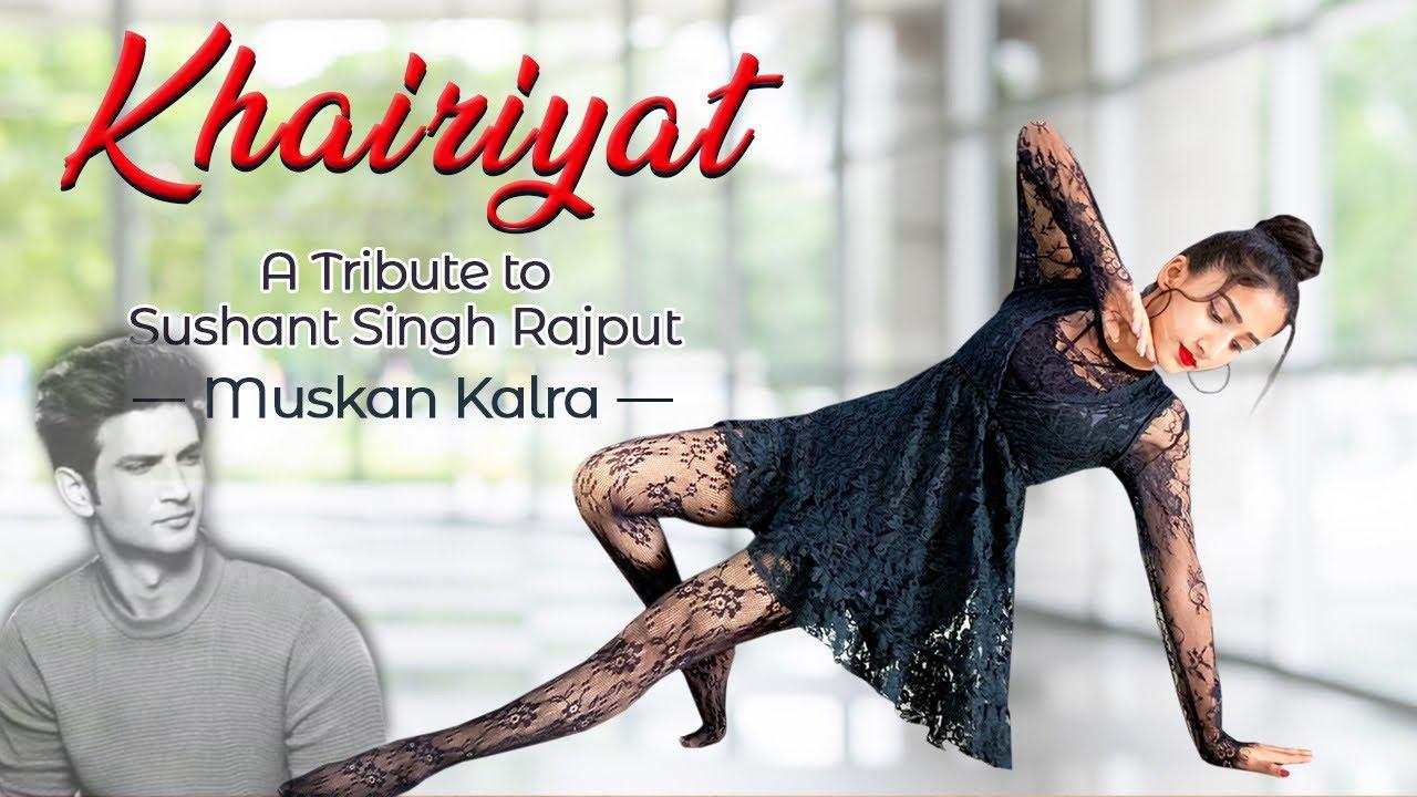 KHAIRIYAT - A Tribute To Sushant Singh Rajput 🙏🏻❤️| Dance Video By Muskan Kalra