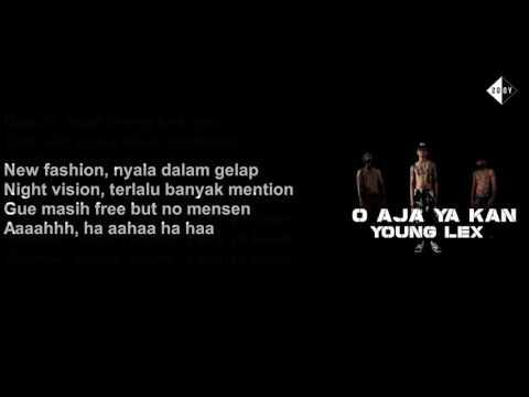 Young Lex   O Aja Ya Kan Lirik