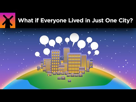 What if Everyone Lived in Just One City?
