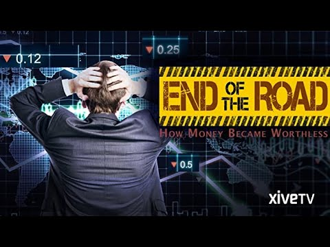 End Of The Road: How Money Became Worthless - Full Documentary