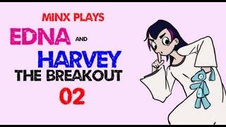 Minx Plays | Edna & Harvey: The Breakout | 02