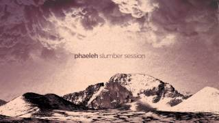 Phaeleh - Slumber Session (Ambient Mix)