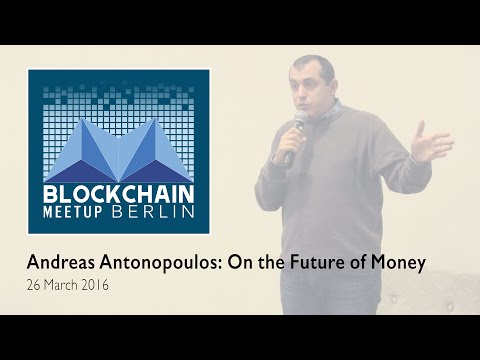 Andreas Antonopoulos: On The Future Of Money - Berlin 29 March 2016