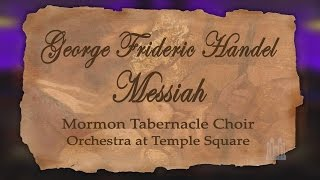 "Celebrate Easter with the ""Messiah"" and the Mormon Tabernacle Choir"