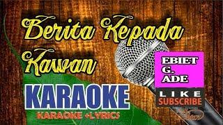 Ebiet G Ade - Berita Kepada Kawan Karaoke HD