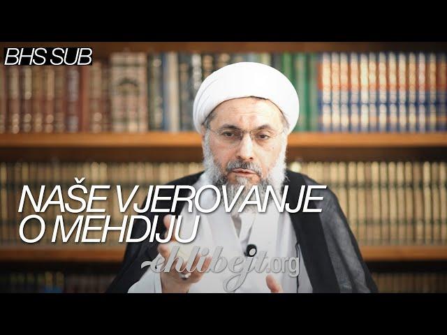 Naše vjerovanje o Mehdiju - Šejh Abdullah Dešti