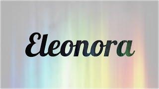 Significado de Eleonora, nombre Italiano para tu bebe niño o niña (origen y personalidad)