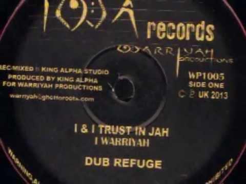 I WARRIYAH - I&I TRUST IN JAH & DUB
