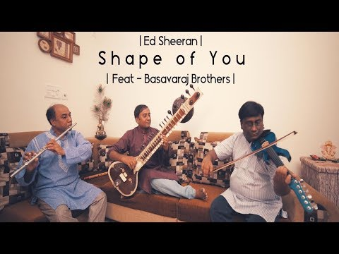 Ed Sheeran - Shape Of You | Carnatic Instrumental Mix | Featuring Basavaraj Brothers |