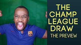 Champions League Quarter Final Draw Preview..Its Gonna Be A Madness!!