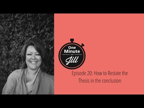 How to Restate the Thesis in the Conclusion | One Minute with Jill (20 of 50)