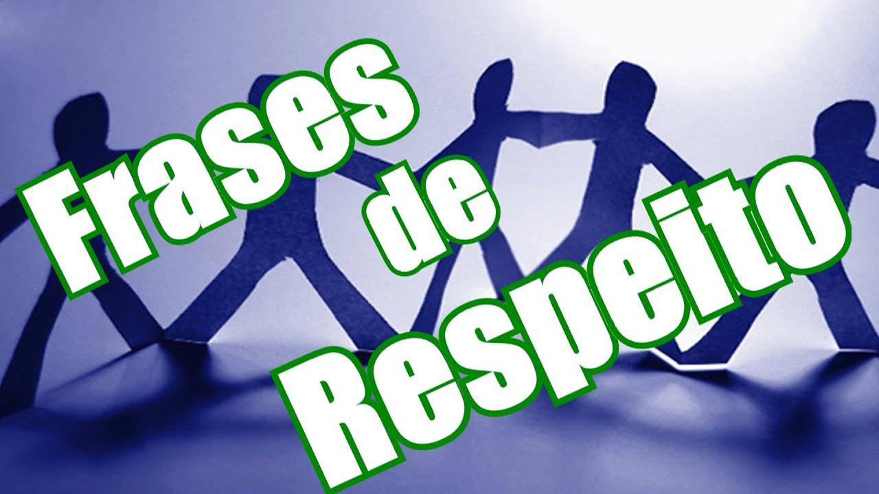 Belas Frases Frases De Respeito Respeito Ao Próximo Youtube