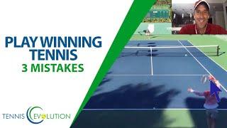 Singles Strategy: 3 Simple Keys To Play Winning Tennis
