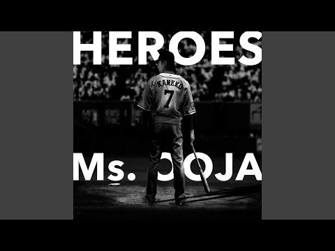 Youtube: Heroes / Ms.OOJA