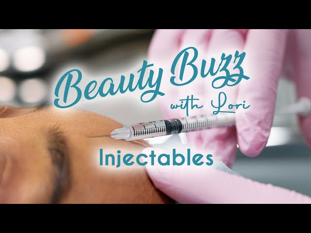 Beauty Buzz with Lori: Injectables (Fillers and Botox)