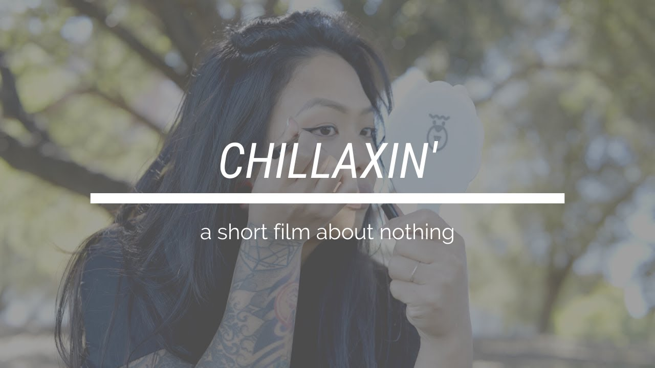 Chillaxin'   A Short Film About Nothing (Lumix S1 + 50mm f1.4)