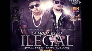 La moda es lo ilegal - kotthe El Bad Boy FT Alexio La Bestia (Prod By Lez, Gama)