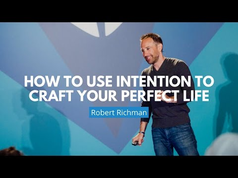 How To Use Intention To Craft Your Perfect Life | Robbe Richman