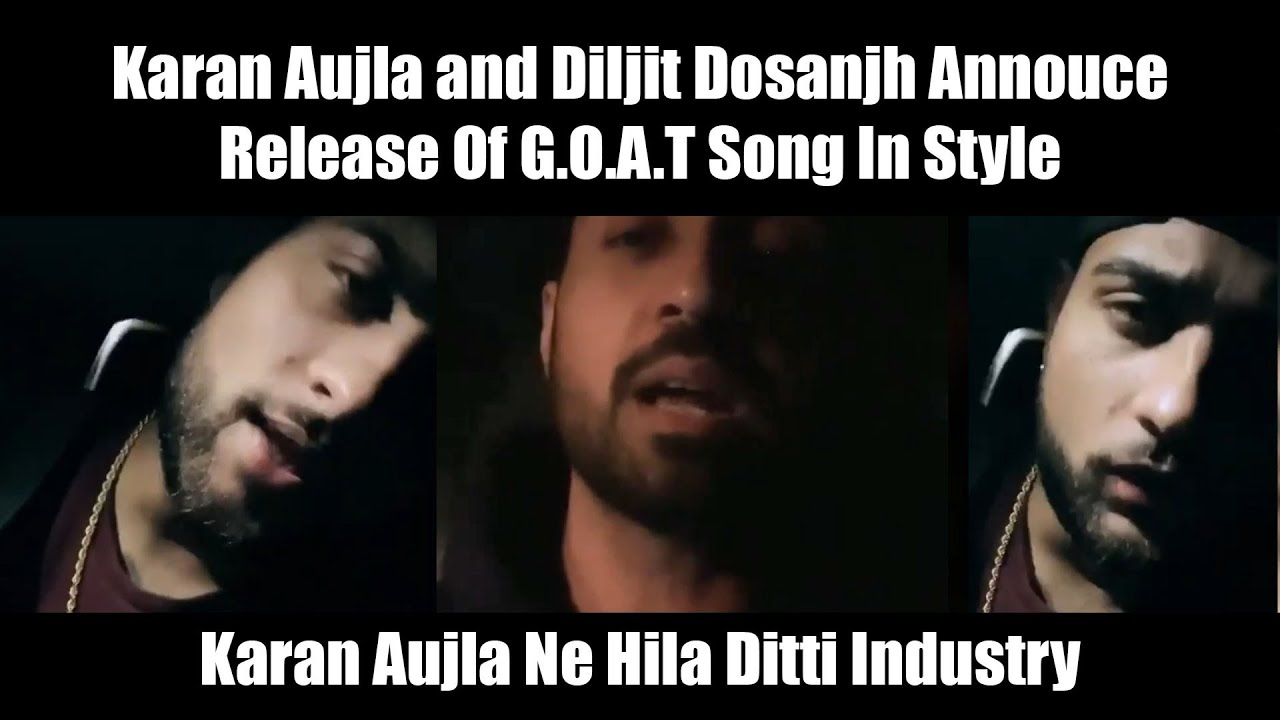 Karan Aujla and Diljit Dosanjh Announce G.O.A.T In Style