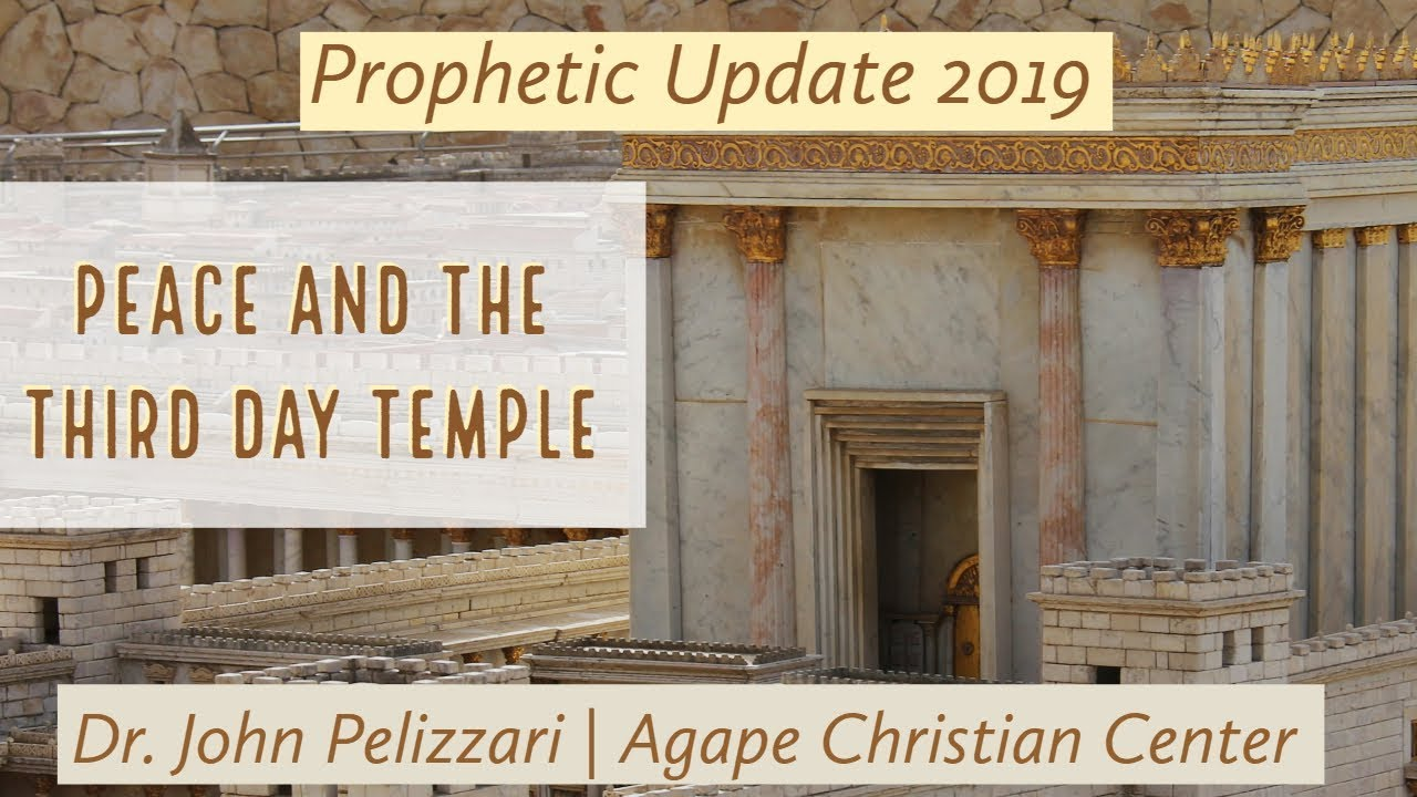 Prophetic Update 2019: Peace and the Third Day Temple